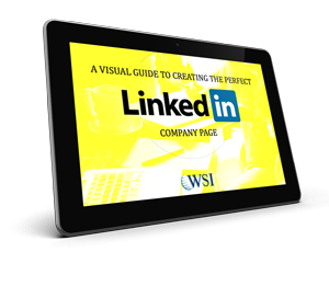 WSI How-to Guide - A Visual Guide to Creating the Perfect LinkedIn Company Page
