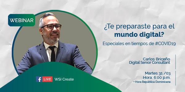 Webinar: ¿Estás preparado para el mundo digital?, con Carlos Briceño