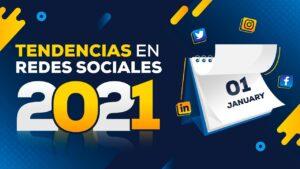 tendencias-redes-sociales-2021-SOCIALGEST-BLOG